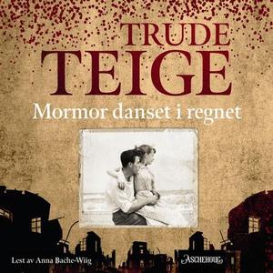 Mormor danset i regnet (lydbok) av Trude Teig
