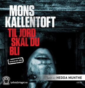 Til jord skal du bli (lydbok) av Mons Kallent