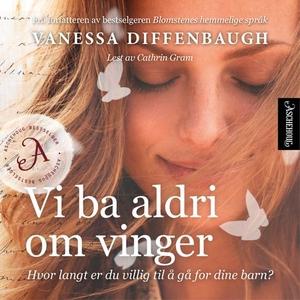 Vi ba aldri om vinger (lydbok) av Vanessa Dif