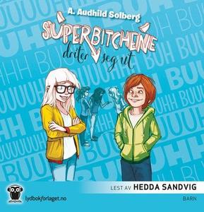 Superbitchene driter seg ut (lydbok) av A. Au