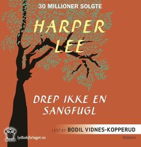 Drep ikke en sangfugl (lydbok) av Harper Lee
