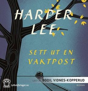 Sett ut en vaktpost (lydbok) av Harper Lee