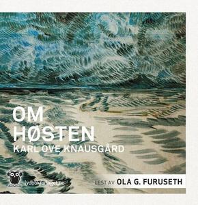 Om høsten (lydbok) av Karl Ove Knausgård