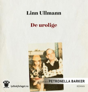 De urolige (lydbok) av Linn Ullmann