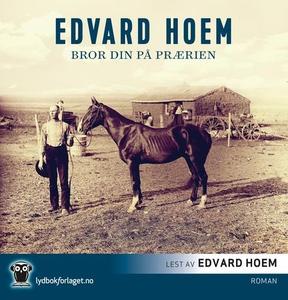 Bror din på prærien (lydbok) av Edvard Hoem