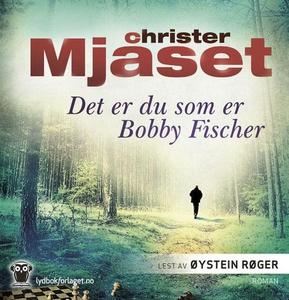Det er du som er Bobby Fischer (lydbok) av Ch