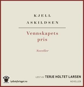 Vennskapets pris (lydbok) av Kjell Askildsen
