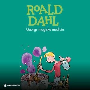 Georgs magiske medisin (lydbok) av Roald Dahl