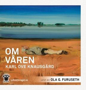 Om våren (lydbok) av Karl Ove Knausgård