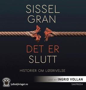 Det er slutt (lydbok) av Sissel Gran