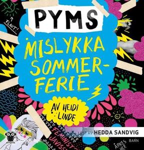 Pyms mislykka sommerferie (lydbok) av Heidi L
