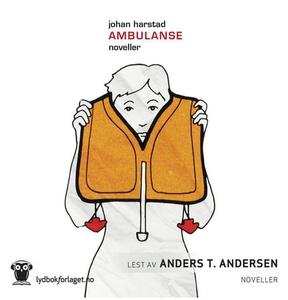 Ambulanse (lydbok) av Johan Harstad