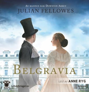 Belgravia (lydbok) av Julian Fellowes