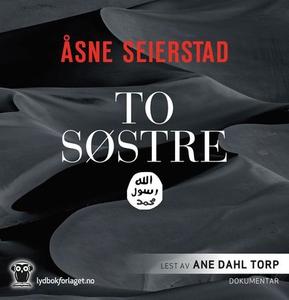 To søstre (lydbok) av Åsne Seierstad