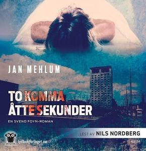 To komma åtte sekunder (lydbok) av Jan Mehlum