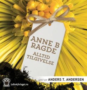 Alltid tilgivelse (lydbok) av Anne B. Ragde