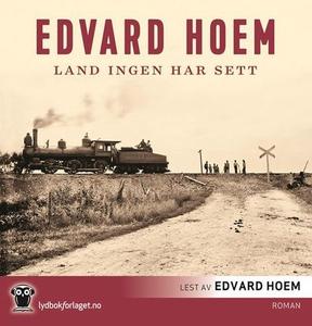 Land ingen har sett (lydbok) av Edvard Hoem