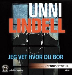 Jeg vet hvor du bor (lydbok) av Unni Lindell