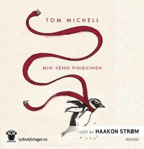 Min venn pingvinen (lydbok) av Tom Michell