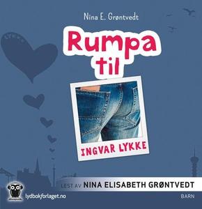 Rumpa til Ingvar Lykke (lydbok) av Nina Elisa