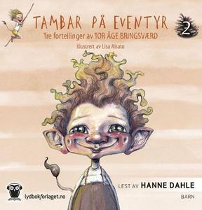 Tambar på eventyr 2 (lydbok) av Tor Åge Bring