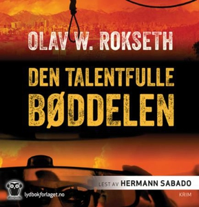 Den talentfulle bøddelen (lydbok) av Olav Wil
