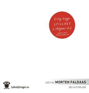 Stillhet i støyens tid (lydbok) av Erling Kag