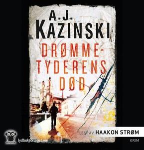 Drømmetyderens død (lydbok) av A.J. Kazinski
