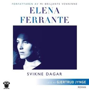 Svikne dagar (lydbok) av Elena Ferrante