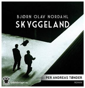 Skyggeland (lydbok) av Bjørn Olav Nordahl