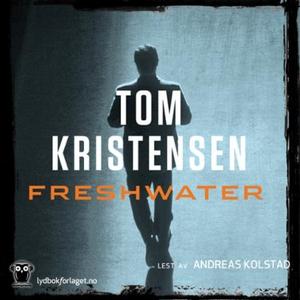 Freshwater (lydbok) av Tom Kristensen