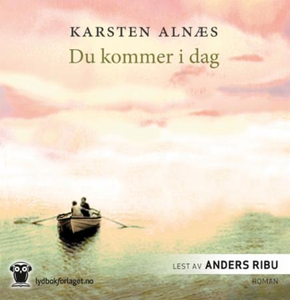 Du kommer i dag (lydbok) av Karsten Alnæs