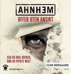 Offer uten ansikt (lydbok) av Stefan Ahnhem