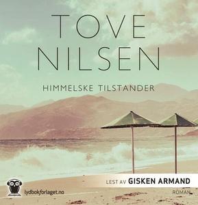 Himmelske tilstander (lydbok) av Tove Nilsen