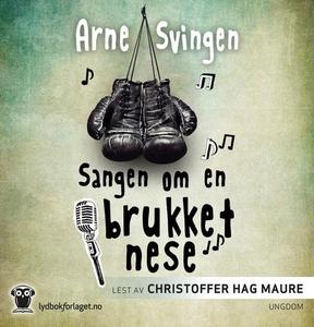 Sangen om en brukket nese (lydbok) av Arne Sv