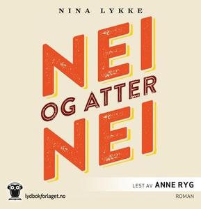 Nei og atter nei (lydbok) av Nina Lykke