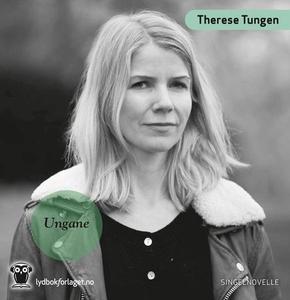 Ungane (lydbok) av Therese Tungen