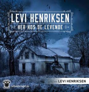 Her hos de levende (lydbok) av Levi Henriksen