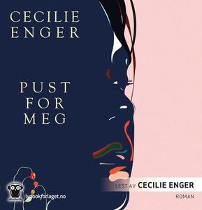 Pust for meg (lydbok) av Cecilie Enger