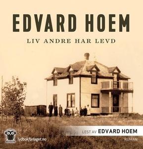 Liv andre har levd (lydbok) av Edvard Hoem