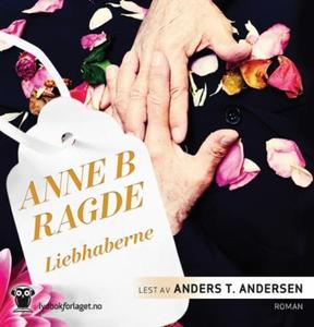 Liebhaberne (lydbok) av Anne B. Ragde