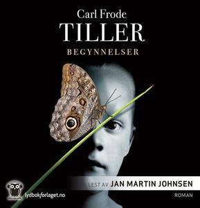 Begynnelser (lydbok) av Carl Frode Tiller