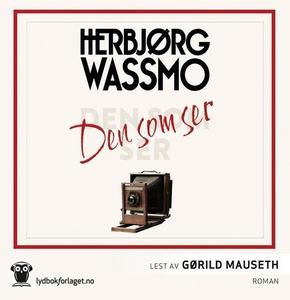 Den som ser (lydbok) av Herbjørg Wassmo