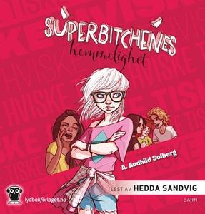 Superbitchenes hemmelighet (lydbok) av A. Aud