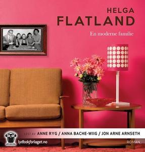 En moderne familie (lydbok) av Helga Flatland