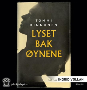 Lyset bak øynene (lydbok) av Tommi Kinnunen