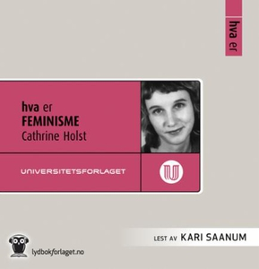 Hva er feminisme (lydbok) av Cathrine Holst