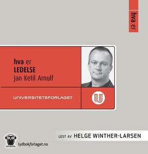 Hva er ledelse (lydbok) av Jan Ketil Arnulf