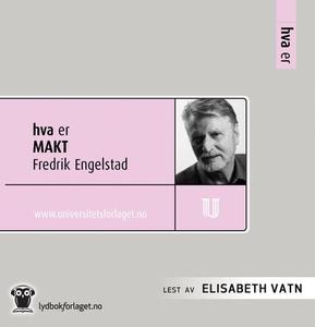 Hva er makt (lydbok) av Fredrik Engelstad