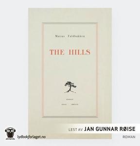 The Hills (lydbok) av Matias Faldbakken